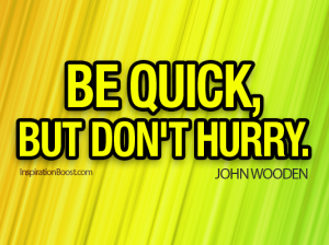 92-Be-Quick-but-Dont-Hurry-John-Wooden