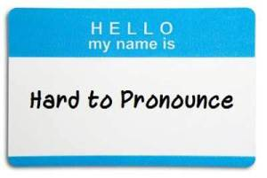 Hello-My-Name-Is-Hard-to-Pronounce-400